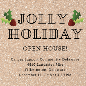 Holiday Open House @ Cancer Support Community Delaware