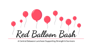 Red Balloon Bash: A Central Delaware Luncheon Supporting Strength & Survivors @ This is a Virtual Event